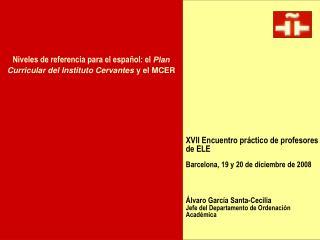 XVII Encuentro práctico de profesores de ELE Barcelona, 19 y 20 de diciembre de 2008