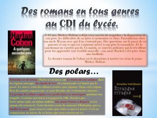 Des romans en tous genres  au  CDI  du lycée.