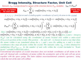 Bragg Intensity, Structure Factor, Unit Cell