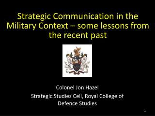 Strategic Communication in the Military Context  –  some lessons from the recent past