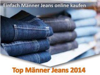 Einfach Männer Jeans online kaufen - Top Männer Jeans 2014