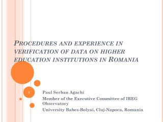 Procedures and experience in verification of data on higher education institutions in Romania