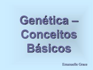 Genética – Conceitos Básicos