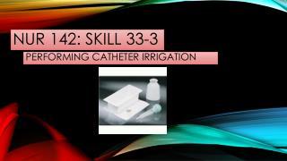NUR 142: SKILL 33-3