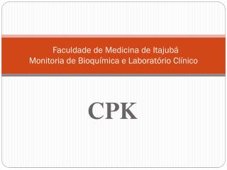 Faculdade de Medicina de Itajubá Monitoria de Bioquímica e Laboratório Clínico