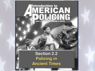 Section 2.2 Policing in  Ancient Times