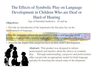 The Effects of Symbolic Play on Language Development in Children Who are Deaf or Hard of Hearing