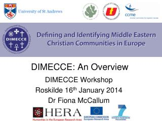 DIMECCE: An Overview