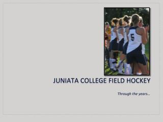 Juniata College field hockey