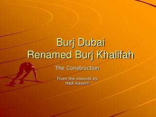 Burj Dubai  Renamed Burj Khalifah