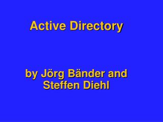 Active Directory by Jörg Bänder and Steffen Diehl