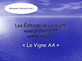 Les Éditions de La Vigne vous présentent votre revue :