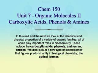 Chem 150 Unit 7 - Organic Molecules II Carboxylic Acids, Phenols & Amines