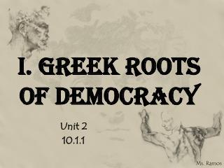 I. Greek Roots of Democracy