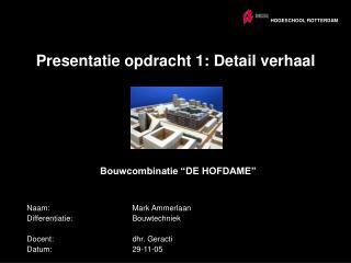 Presentatie opdracht 1: Detail verhaal