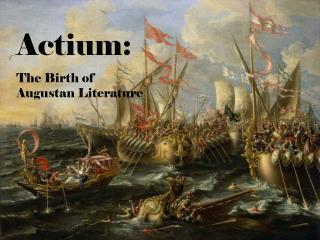 Actium: The Birth of Augustan Literature