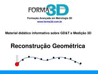Formação Avançada em Metrologia 3D forma3d.br