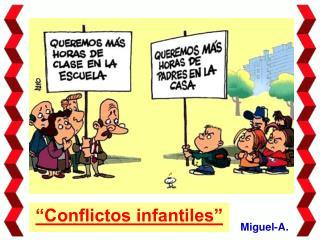 """""""Conflictos infantiles"""""""