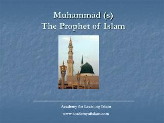Muhammad (s) The Prophet of Islam