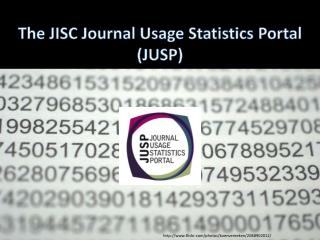 The JISC Journal Usage Statistics Portal (JUSP)
