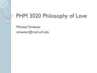 PHM 3020 Philosophy of Love