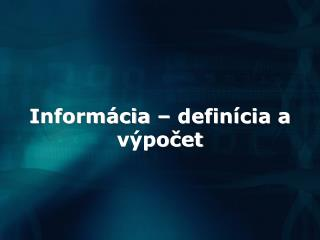 Informácia – definícia a výpočet