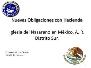 Nuevas Obligaciones con Hacienda Iglesia del Nazareno en México, A. R. Distrito Sur.