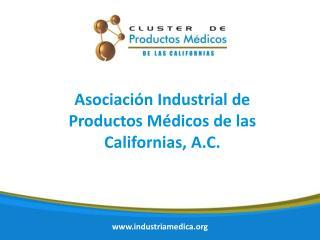 Asociación Industrial de  Productos Médicos de las Californias, A.C.