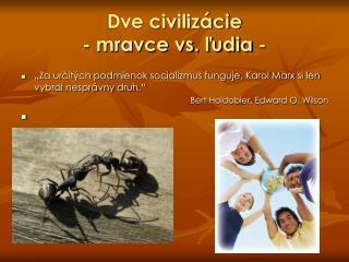 Dve civilizácie  - mravce vs. ľudia -