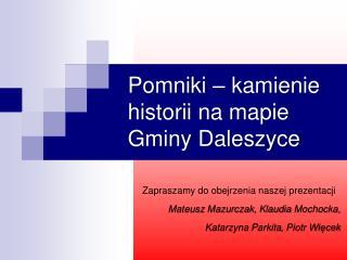 Pomniki – kamienie historii na mapie Gminy Daleszyce