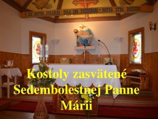 Kostoly zasvätené Sedembolestnej Panne Márii