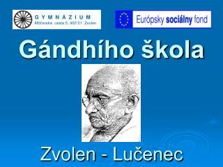 Gándhího škola Zvolen - Lučenec