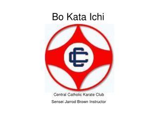 Bo Kata Ichi