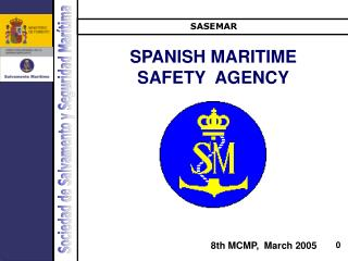 SPANISH MARITIME SAFETY  AGENCY