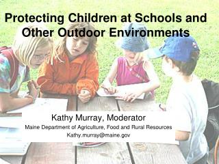 Protecting Children at Schools and Other Outdoor Environments