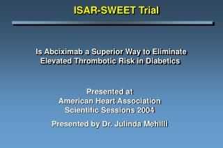 Is Abciximab a Superior Way to Eliminate  Elevated Thrombotic Risk in Diabetics