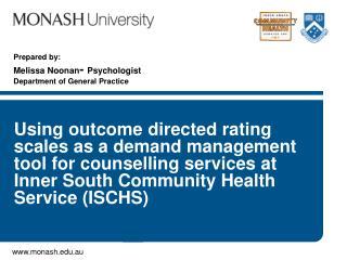 Prepared by: Melissa Noonan -  Psychologist Department of General Practice