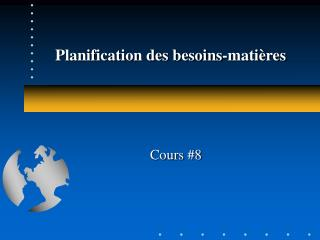 Planification des besoins-mati res