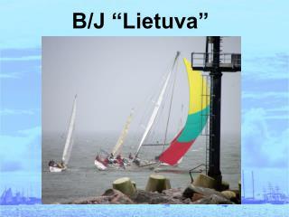 """B/J """"Lietuva"""""""