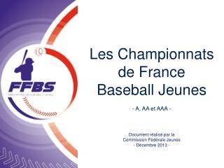 Les Championnats de France Baseball Jeunes - A, AA et AAA - Document réalisé par la