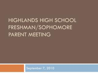 Highlands High School Freshman/Sophomore Parent Meeting