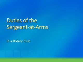 Duties of the  Sergeant-at-Arms