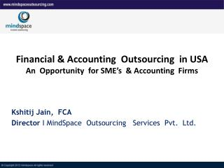 Financial & Accounting  Outsourcing  in USA   An  Opportunity  for SME's  & Accounting  Firms