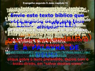Evangelho de S João  capítulo 15 Bíblia Viva(BV) Revista e atualizada(RA)