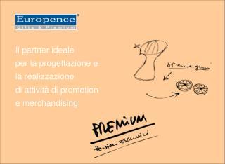 Il partner ideale per la progettazione e la realizzazione di attività di promotion
