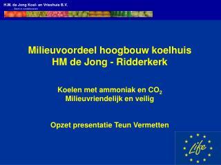 H.M. de Jong Koel- en Vrieshuis B.V.