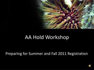 AA Hold Workshop