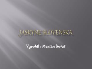 Jaskyne Slovenska