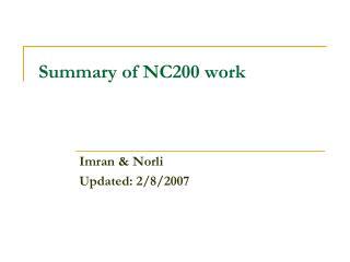 Summary of NC200 work