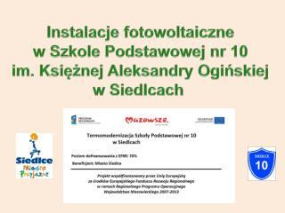 Instalacje fotowoltaiczne w Szkole Podstawowej nr 10 im. Księżnej Aleksandry Ogińskiej